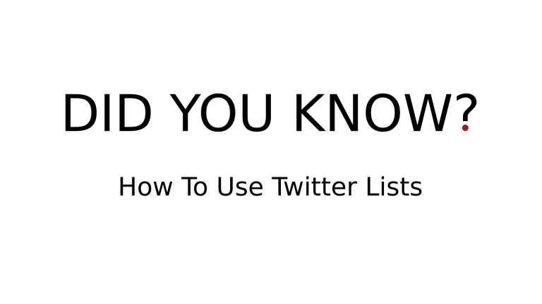 DID YOU KNOW? - How To Use Twitter Lists